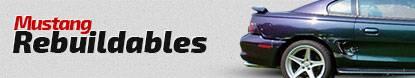 2011-2014 Mustang Rebuildables